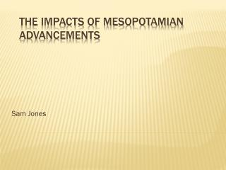The Impacts of Mesopotamian Advancements