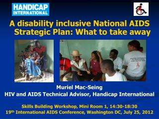 A disability inclusive National AIDS Strategic Plan: What to take away Muriel Mac-Seing