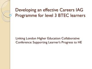 Developing an effective Careers IAG  Programme  for level 3 BTEC learners