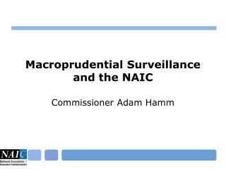 Macroprudential  Surveillance and the NAIC