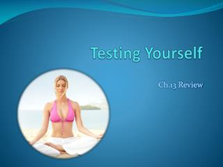 Testing Yourself