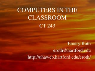 COMPUTERS IN THE CLASSROOM CT 243