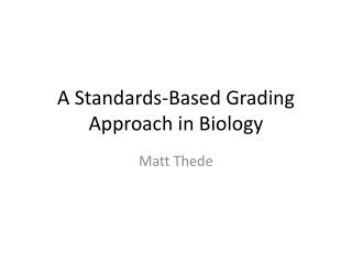 A Standards-Based Grading Approach in Biology