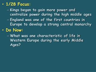 1/28 Focus: Kings began to gain more power and centralize power during the high middle ages