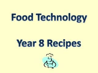Food Technology Year 8 Recipes