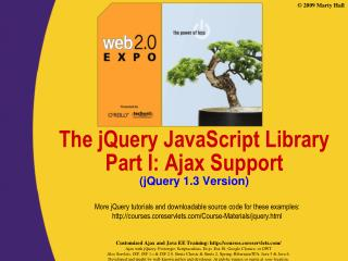 The  jQuery JavaScript Library Part I: Ajax Support (jQuery 1.3  Version)