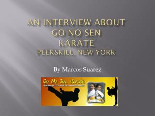 An Interview About  Go  No  Sen Karate Peekskill, New York
