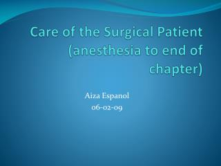 Care of the Surgical Patient (anesthesia to end of chapter)