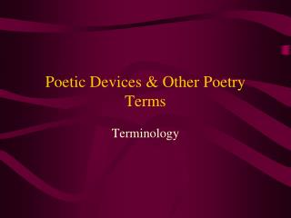 Poetic Devices & Other Poetry Terms