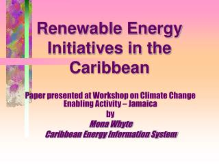 Renewable Energy Initiatives in the Caribbean