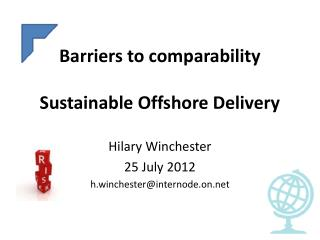 B arriers to comparability Sustainable Offshore Delivery