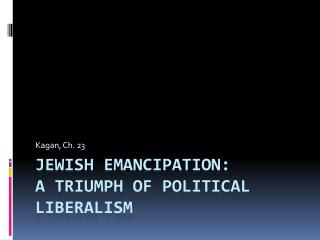Jewish Emancipation: A triumph of political  liberalism