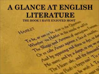 A GLANCE AT ENGLISH LITERATURE