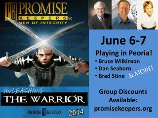 June 6-7 Playing in Peoria! Bruce Wilkinson Dan Seaborn Brad Stine