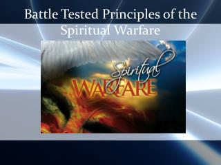 Battle Tested Principles of the Spiritual Warfare
