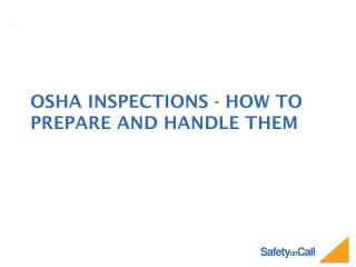 OSHA Inspections - How to Prepare and Handle Them