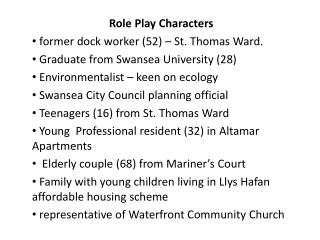 Role Play Characters former dock worker (52) – St. Thomas Ward.