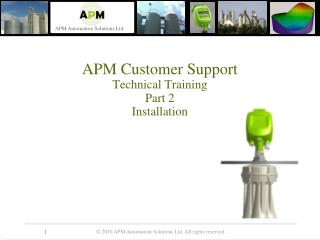 APM Customer Support Technical Training Part 2 Installation