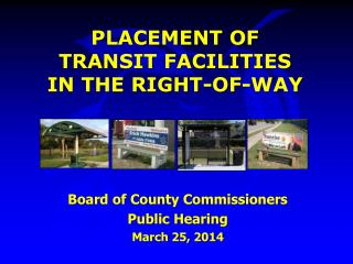 PLACEMENT OF    TRANSIT FACILITIES     IN THE RIGHT-OF-WAY