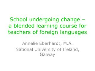 School undergoing change – a blended learning course for teachers of foreign languages