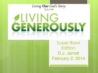 Super Bowl Edition D.J. Jarrett February 2, 2014