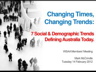 Changing Times, Changing Trends: 7 Social & Demographic Trends Defining Australia Today.