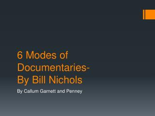 6 Modes of Documentaries-  By Bill Nichols