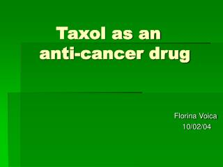 Taxol as an     anti-cancer drug