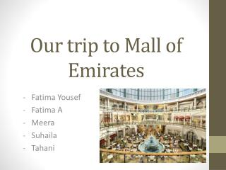 Our trip to Mall of Emirates