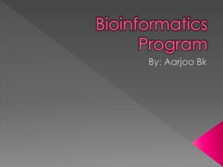 Bioinformatics Program