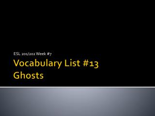 Vocabulary List #13  Ghosts