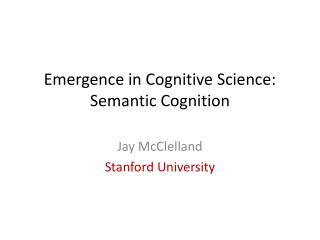 Emergence in Cognitive Science: Semantic Cognition