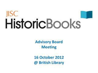 Advisory Board Meeting 16 October 2012  @ British Library