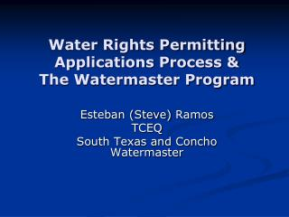 Water Rights Permitting Applications Process & The Watermaster Program