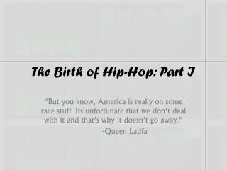 The Birth of Hip-Hop: Part I