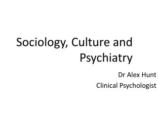 Sociology, Culture and Psychiatry