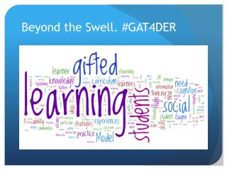 Beyond the Swell. #GAT4DER