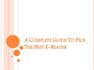 A Comparision Guide Yo Pick The Best E-Reader