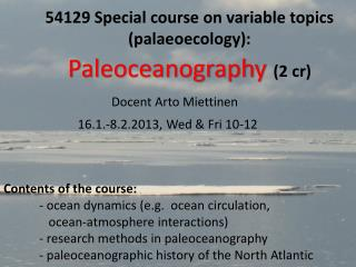 54129 Special course on variable topics ( palaeoecology ):  Paleoceanography (2  cr )