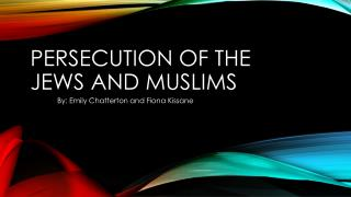Persecution of the Jews and Muslims