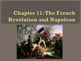 Chapter 11: The French Revolution and Napoleon