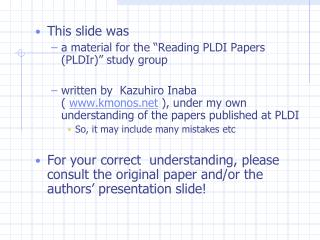 "This slide was a material for the ""Reading PLDI Papers  ( PLDIr ) "" study group"