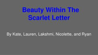 Beauty Within The Scarlet Letter