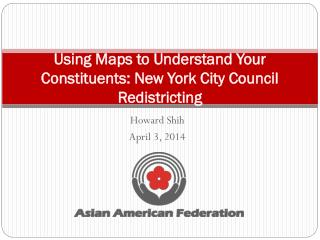 Using Maps to Understand Your Constituents: New York City Council Redistricting