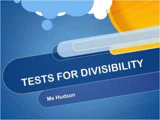 TESTS FOR DIVISIBILITY