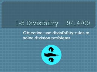 1-5 Divisibility     9/14/09