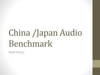 China /Japan Audio Benchmark