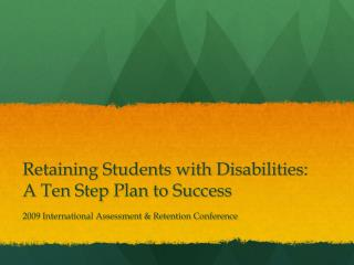 Retaining Students with Disabilities: A Ten Step Plan to Success