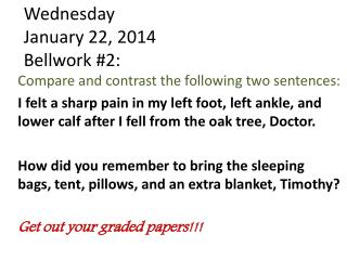 Wednesday January 22, 2014 Bellwork  #2: