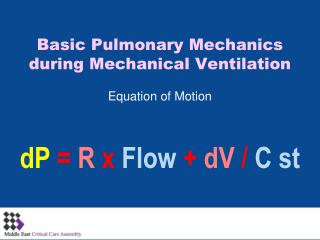 Basic Pulmonary Mechanics during Mechanical Ventilation